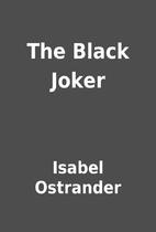 The Black Joker by Isabel Ostrander