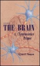 The Brain: A Neuroscience Primer (A Series…