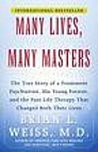 Many Lives, Many Masters: The True Story of…