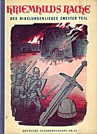 Kriemhilds Rache. Des Niebelungenliedes…