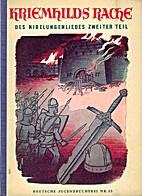 Kriemhilds Rache : des Nibelungenliedes…