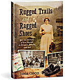 Rugged Trails and Ragged Shoes by Janis Good