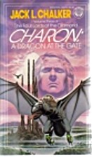 Charon: A Dragon at the Gate by Jack L.…