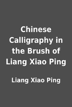 Chinese Calligraphy in the Brush of Liang…