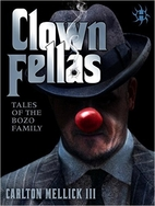 ClownFellas: Tales of the Bozo Family by…
