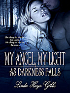 My Angel, My Light As Darkness Falls by…
