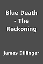 Blue Death - The Reckoning by James…