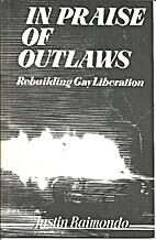 In praise of outlaws: Rebuilding gay…