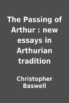 The Passing of Arthur : new essays in…