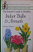 The Instant Guide to Healthy Bulbs & Annuals…