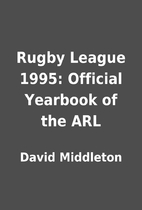 Rugby League 1995: Official Yearbook of the…