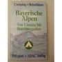 Campingführer und Reiseführer : Bayerische Alpen -