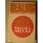 Healing: a doctor in search of a miracle by…