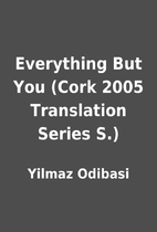 Everything But You (Cork 2005 Translation…