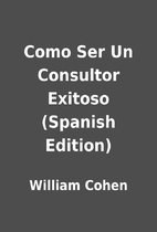 Como Ser Un Consultor Exitoso (Spanish…