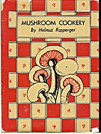 Mushroom cookery, by Helmut Lothar Ripperger