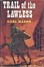 Trail of the Lawless by Carl Mason