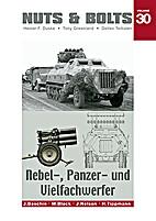 Nuts & Bolts Volume 30 Nebel-, Panzer- und…
