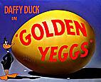 Golden Yeggs by Friz Freleng