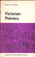 Victorian Painters: A selction from the…