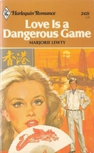 Love Is a Dangerous Game (Harlequin Romance,…
