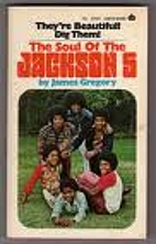 The Soul of the Jackson 5 by James Gregory