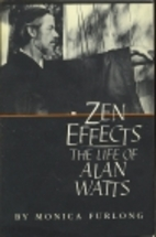 Zen Effects: The Life of Alan Watts by…