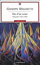 Vita dun uomo: 106 poesie 1914-1960…