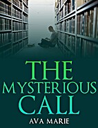 The Mysterious Call by Ava Marie