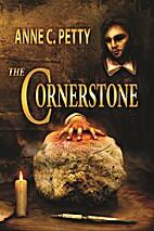 The cornerstone by Anne C. Petty