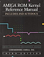 Amiga Rom Kernel Reference Manual: Includes…