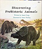 Discovering Prehistoric Animals (Learn-About…
