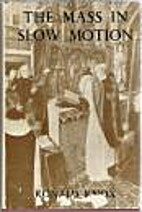 The Mass in Slow Motion by Ronald Knox