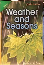 Weather and Seasons , By Tracy Zeiser by…