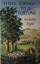 Three Strings to a Fortune by Annette Eyre