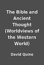 The Bible and Ancient Thought (Worldviews of…