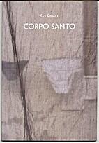Corpo Santo by Ruy Cinatty