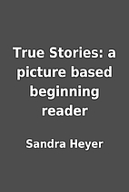 True Stories: a picture based beginning…