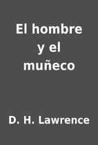 El hombre y el muñeco by D. H.…