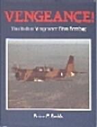 VENGEANCE: THE VULTEE VENGEANCE DIVE BOMBER.…