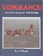 VENGEANCE: THE VULTEE VENGEANCE DIVE BOMBER.…