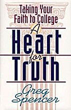A Heart for Truth: Taking Your Faith to…