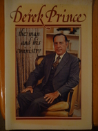 Derek Prince. The Man and His Ministry by…