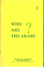 Who are the Arabs? by The League of Arab…