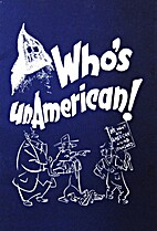 Who's Unamerican? the True Story of How…