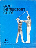 Golf Instructor's Guide by National Golf…