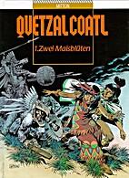 Quetzalcoatl Bd.1: Zwei Maisblüten by…