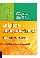 La iglesia latinoamericana: su vida y su…