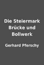 Die Steiermark Brücke und Bollwerk by…