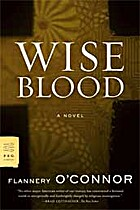 Wise Blood: A Novel by Flannery O'Connor